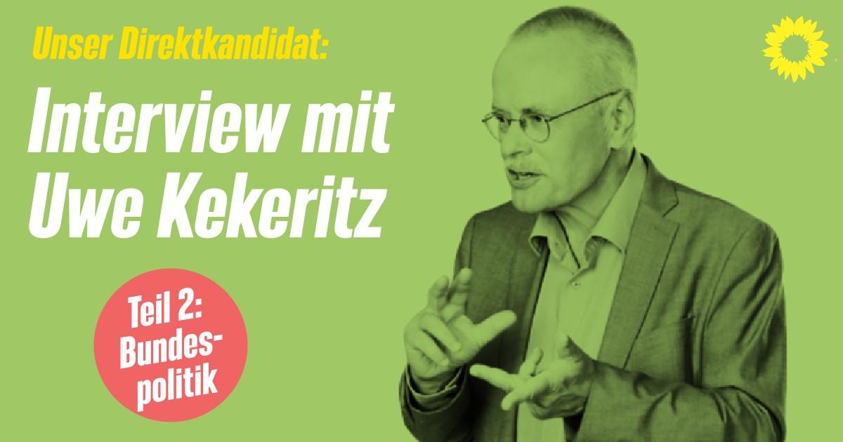 Direktkandidat im Interview (2/3) – Uwe Kekeritz als Bundestagsabgeordneter