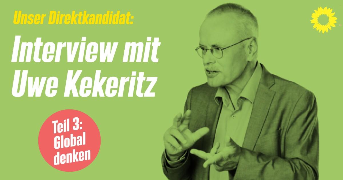 Direktkandidat im Interview (3/3) – Uwe Kekeritz als Globaldenker